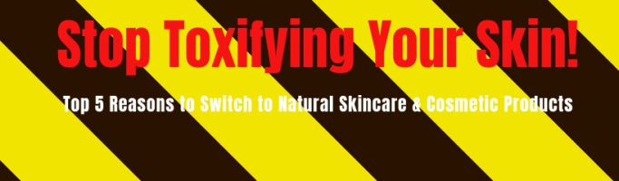 Stop Toxifying Your Skin